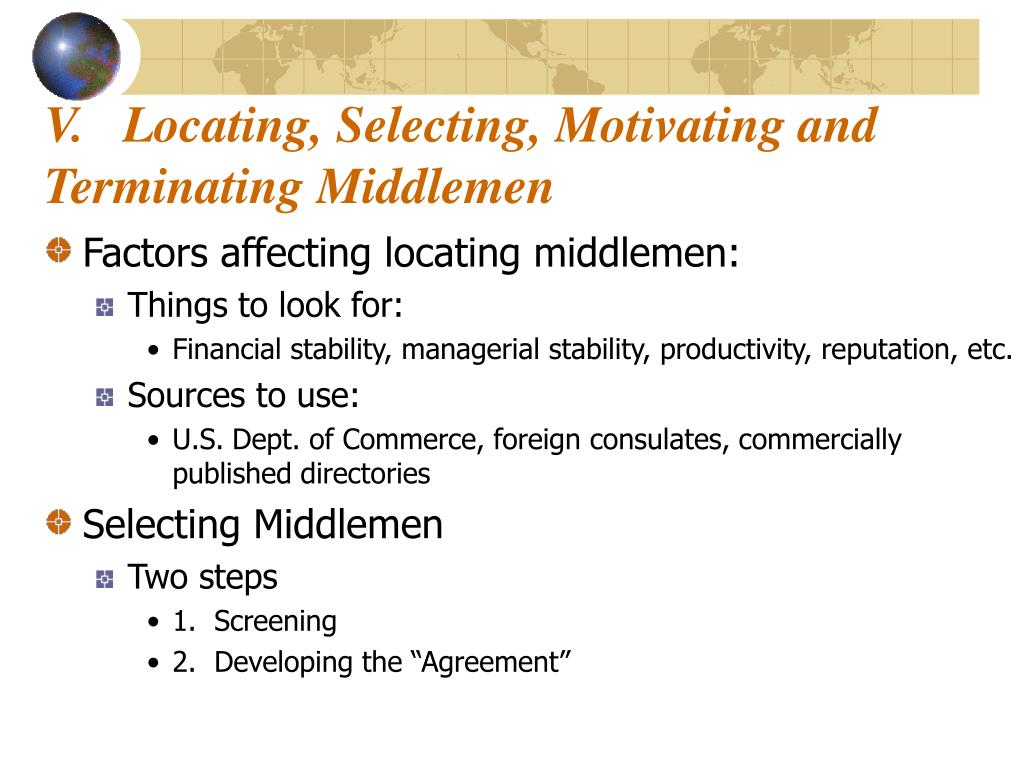 V.   Locating, Selecting, Motivating and Terminating Middlemen