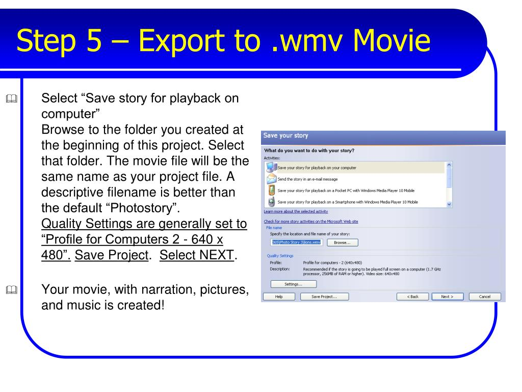 Step 5 – Export to .wmv Movie