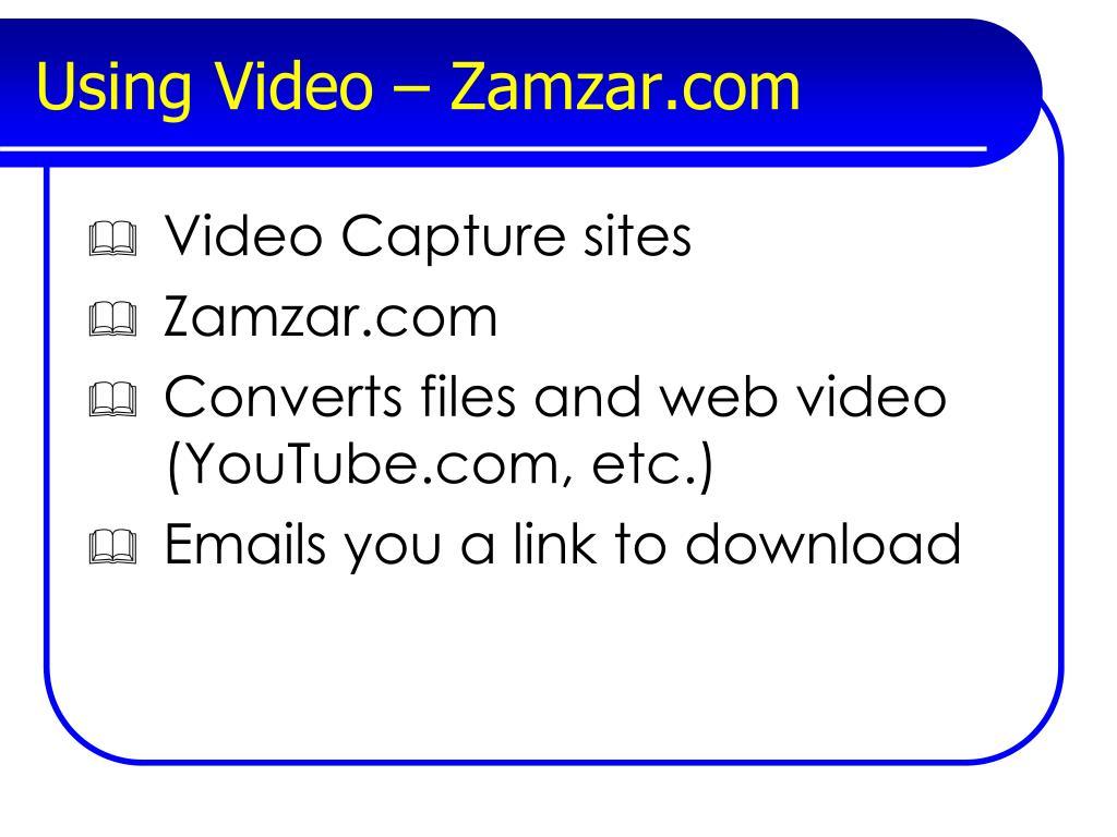 Using Video – Zamzar.com