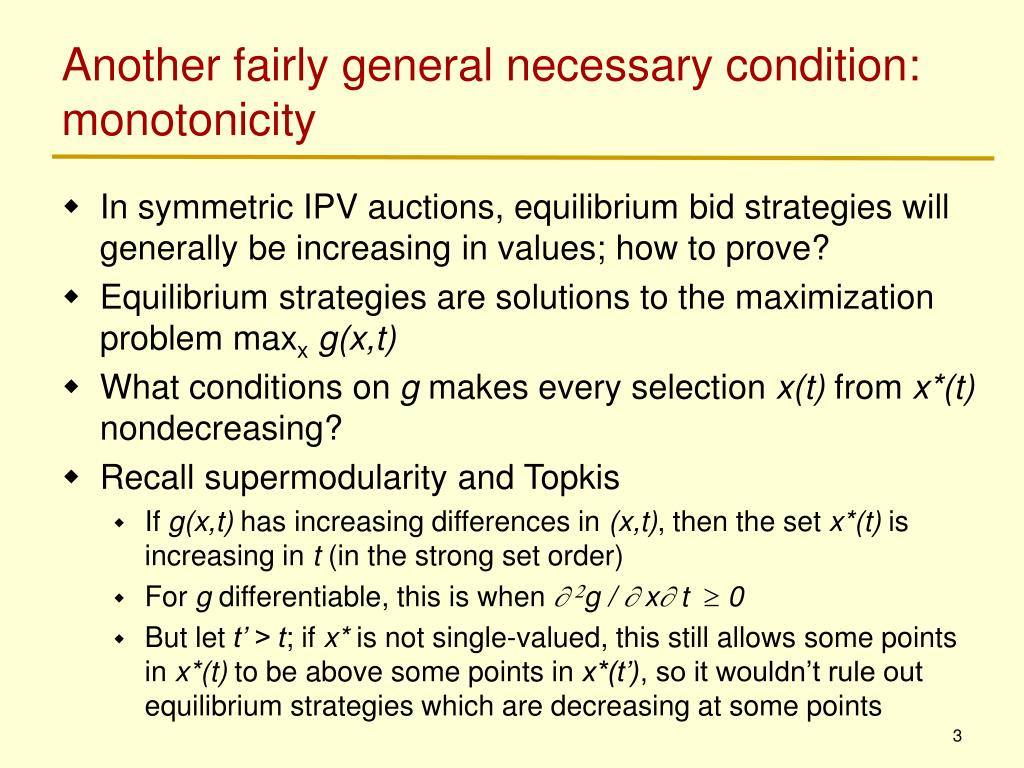 Another fairly general necessary condition: monotonicity