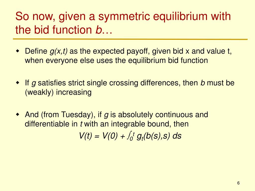 So now, given a symmetric equilibrium with the bid function