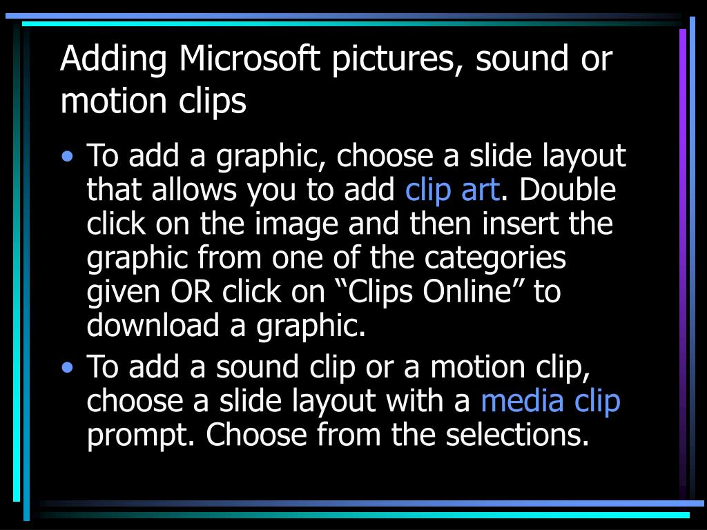 Adding Microsoft pictures, sound or motion clips
