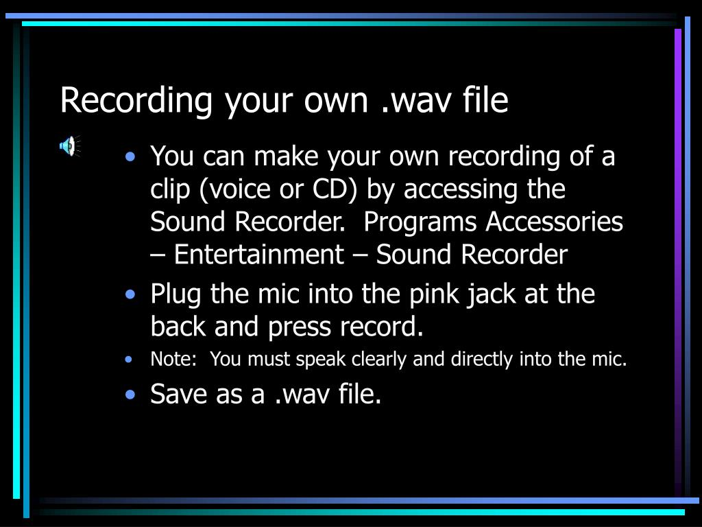 Recording your own .wav file