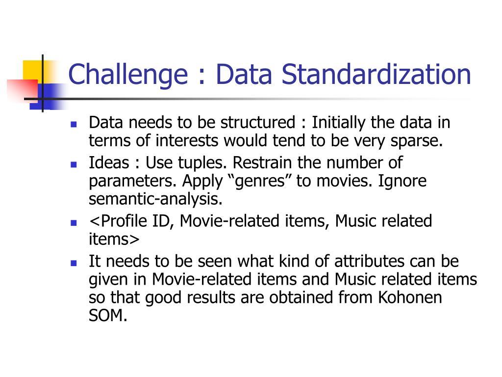 Challenge : Data Standardization