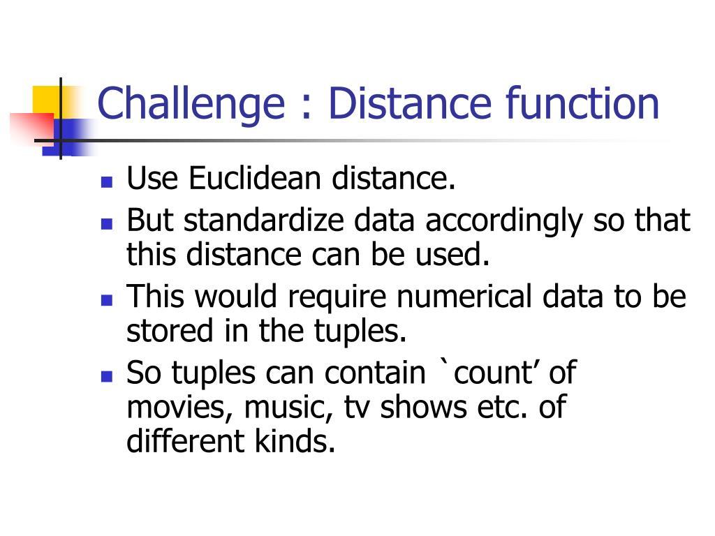 Challenge : Distance function