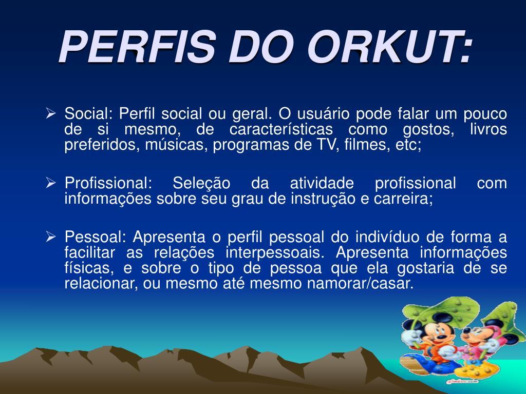 PERFIS DO ORKUT: