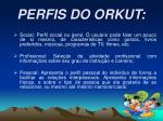 perfis do orkut
