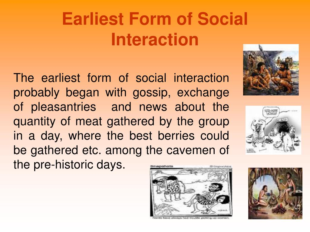 Earliest Form of Social Interaction
