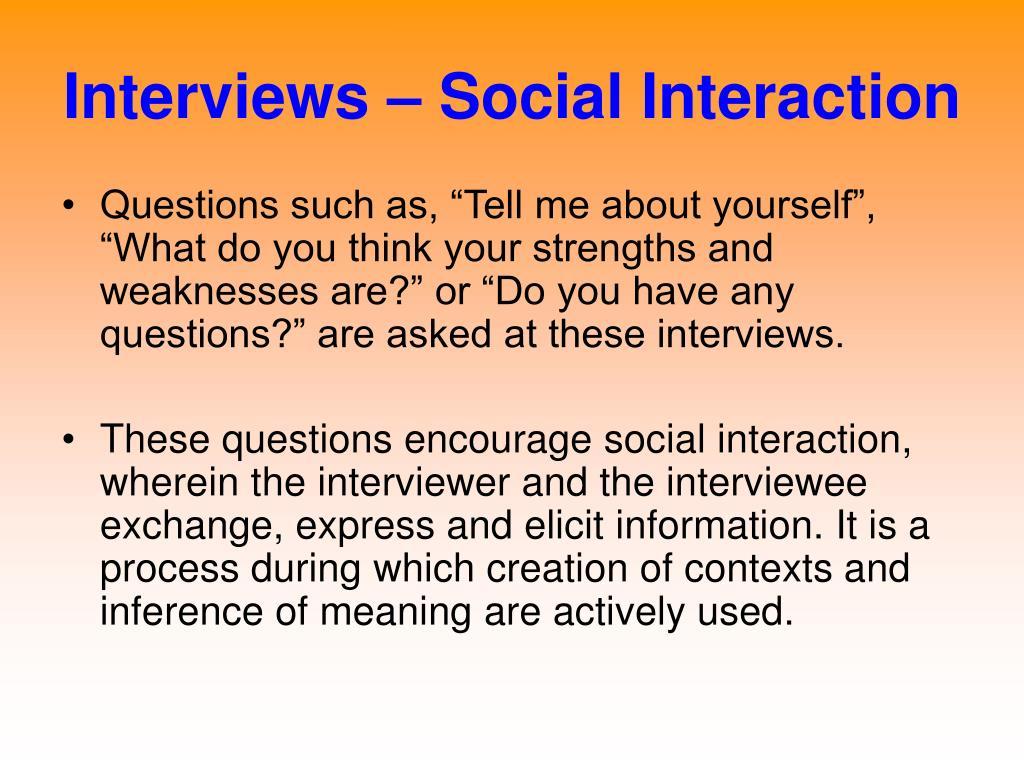 Interviews – Social Interaction