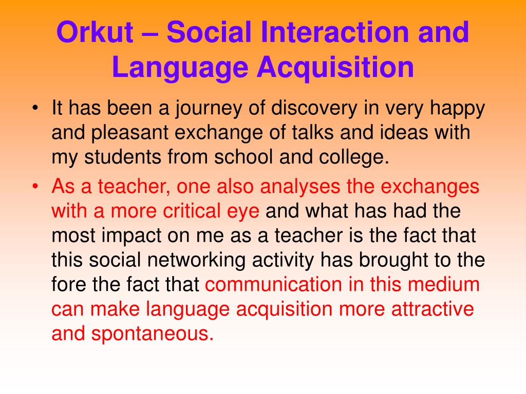 Orkut – Social Interaction and Language Acquisition