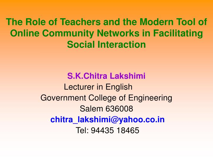 The Role of Teachers and the Modern Tool of Online Community Networks in Facilitating Social Interac...