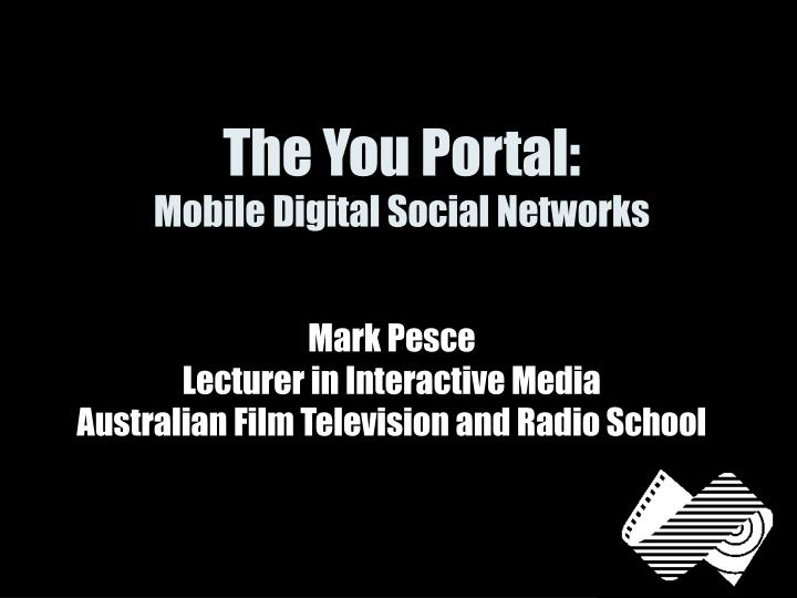The you portal mobile digital social networks