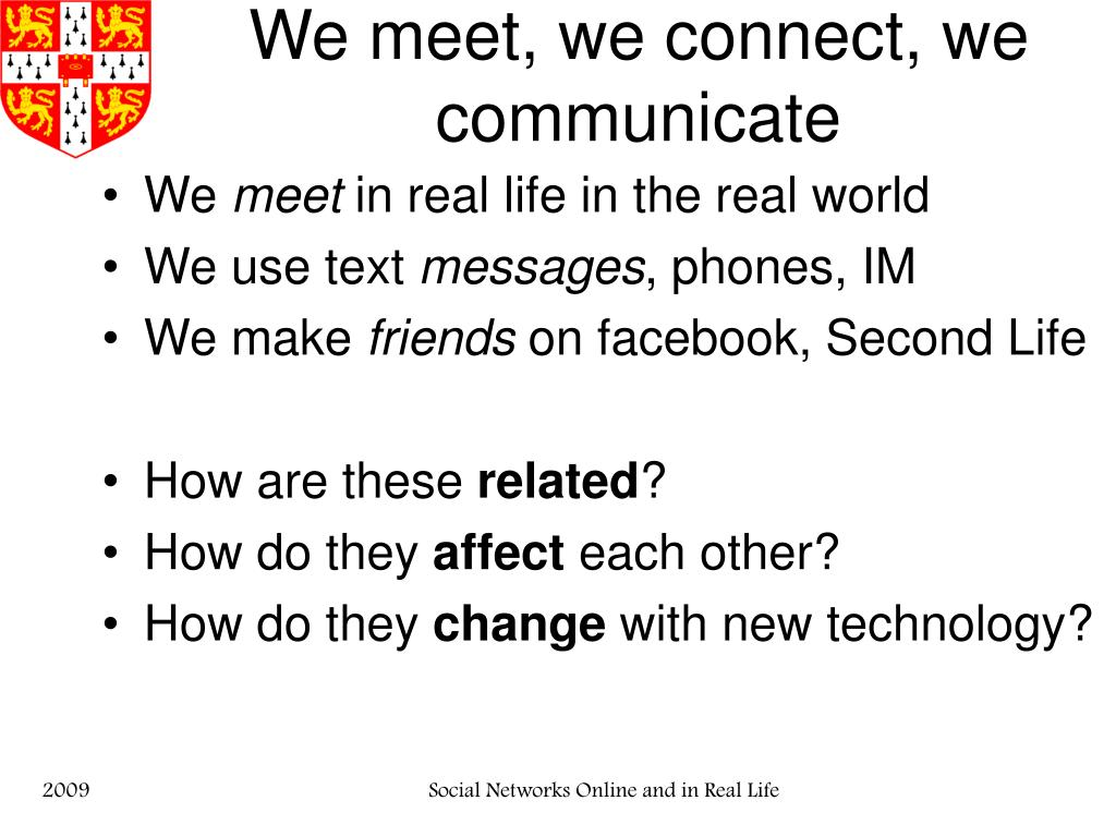 We meet, we connect, we communicate