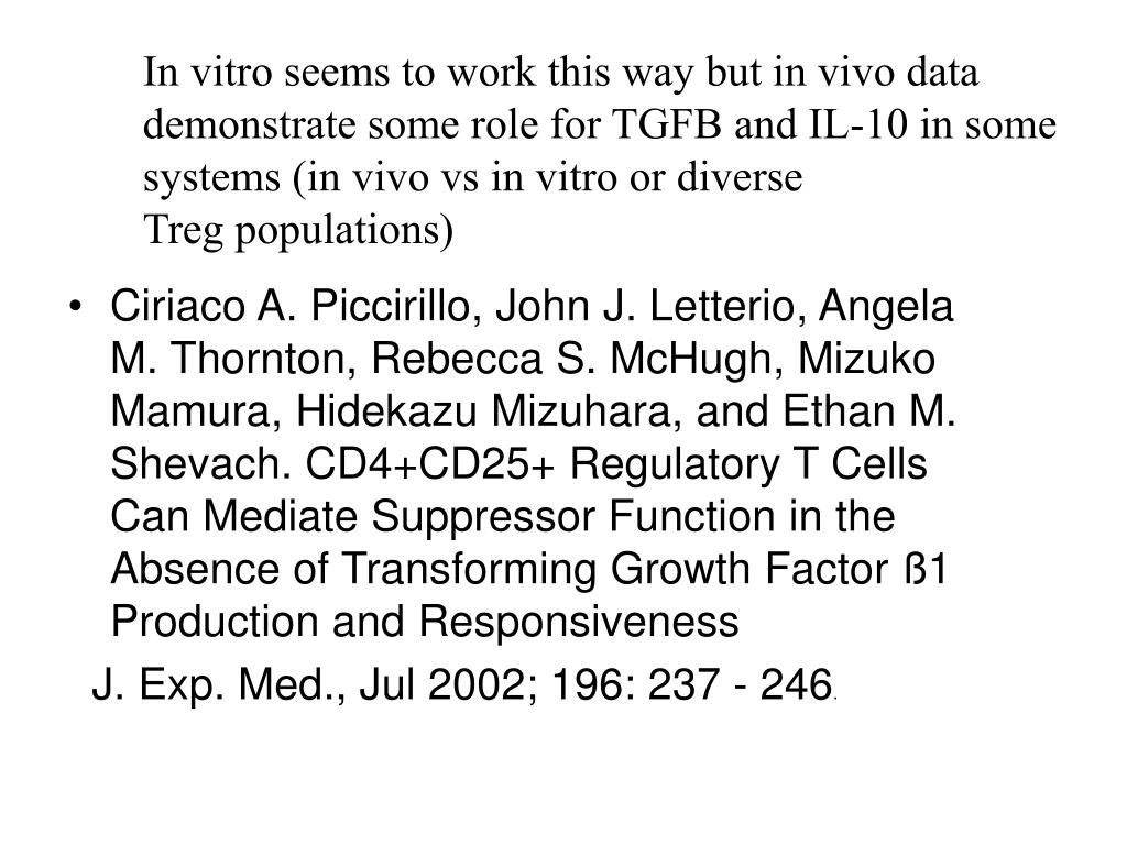 In vitro seems to work this way but in vivo data demonstrate some role for TGFB and IL-10 in some systems (in vivo vs in vitro or diverse