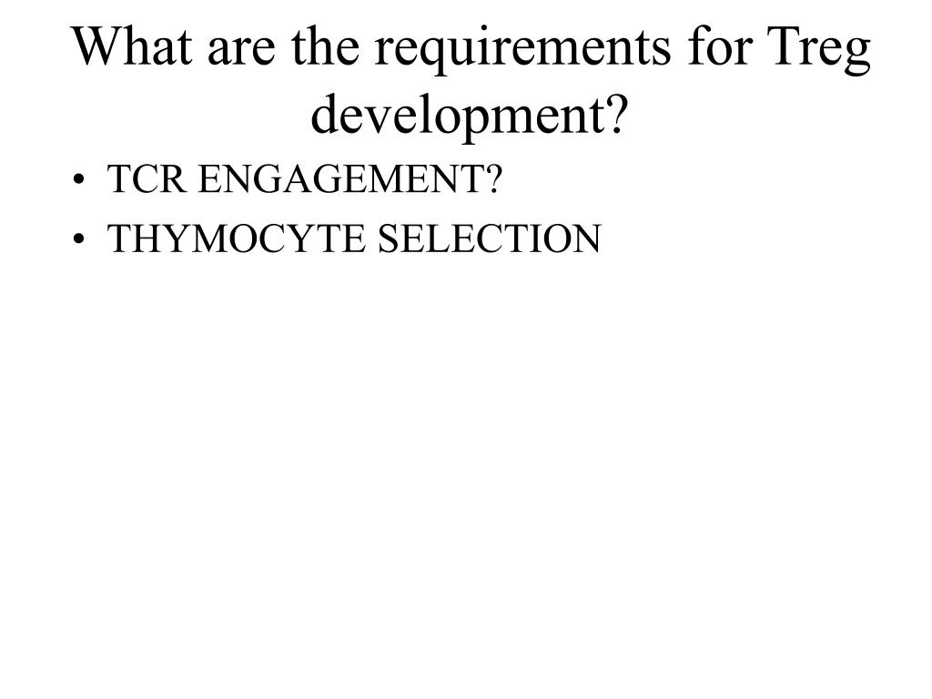 What are the requirements for Treg development?