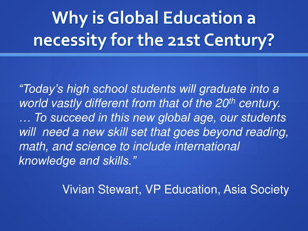 Why is Global Education a necessity for the 21st Century?