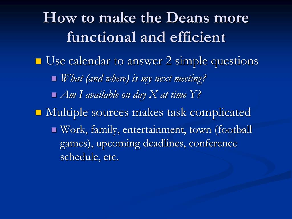How to make the Deans more functional and efficient