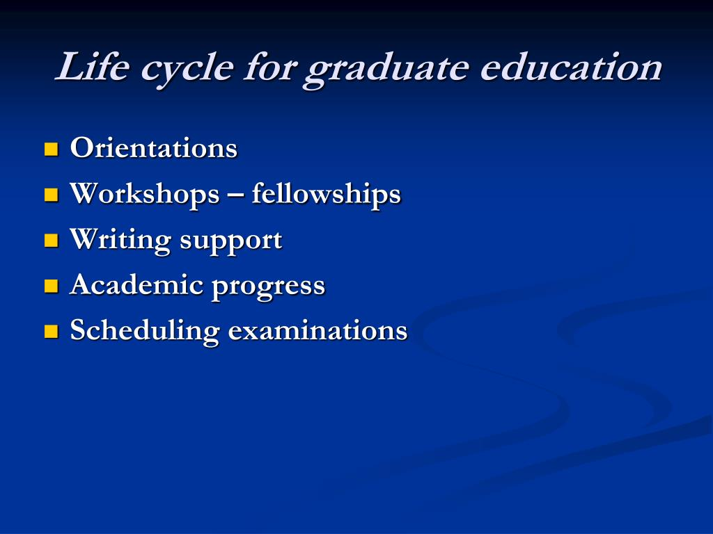 Life cycle for graduate education