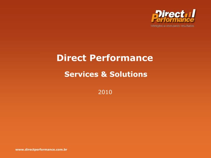 Direct performance
