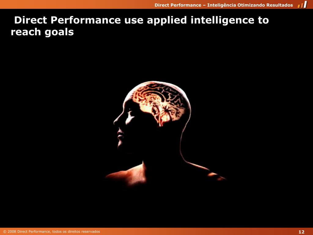 Direct Performance use applied intelligence to reach goals