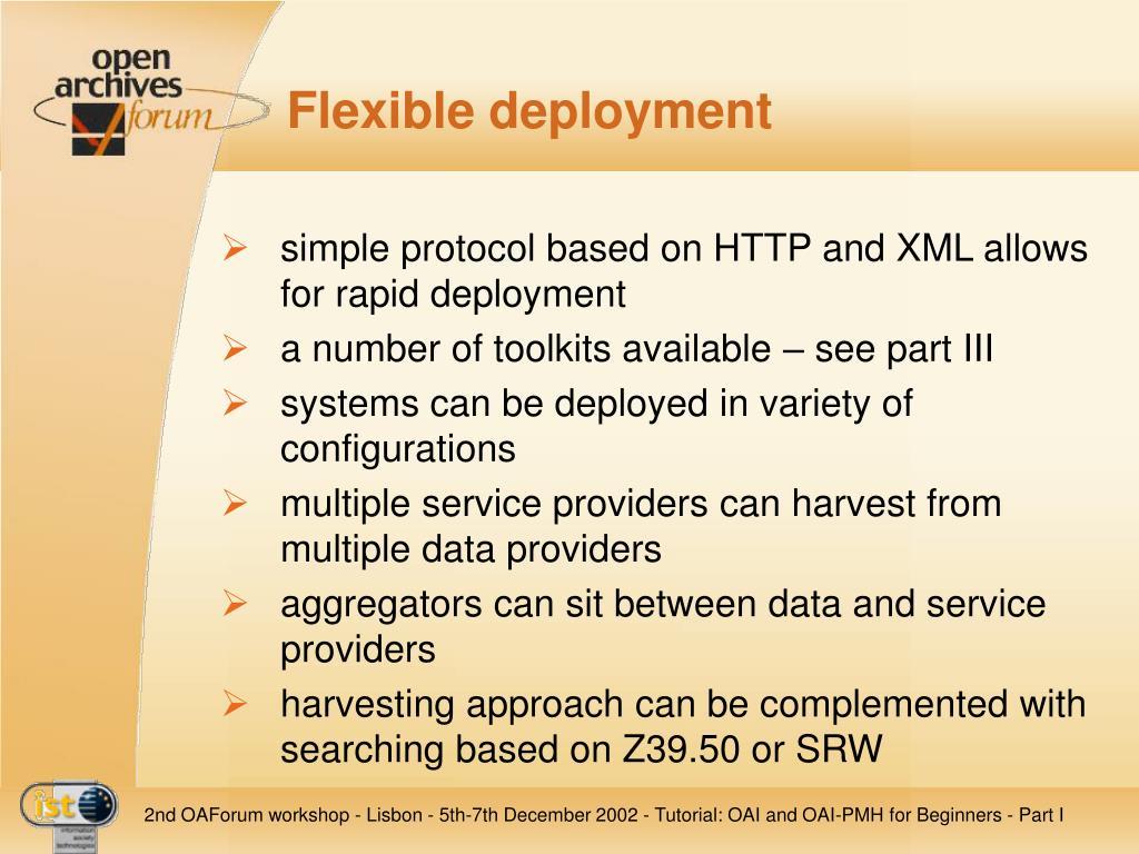 Flexible deployment