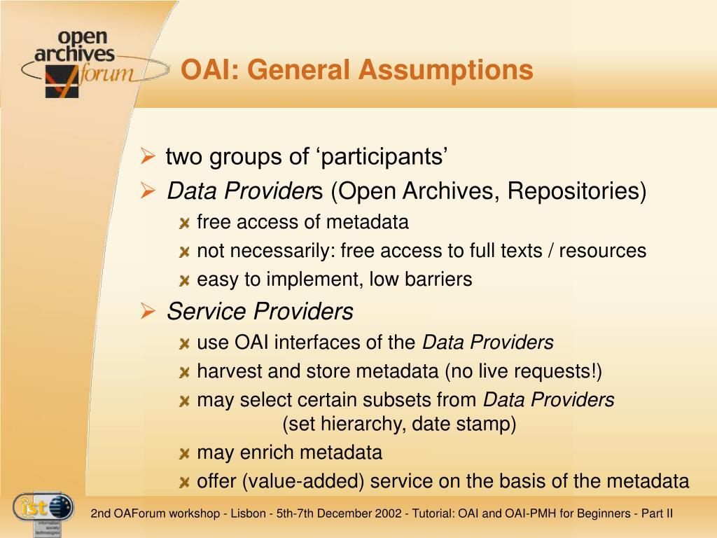 OAI: General Assumptions
