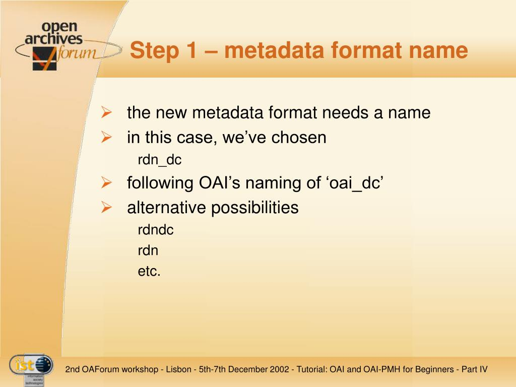 Step 1 – metadata format name