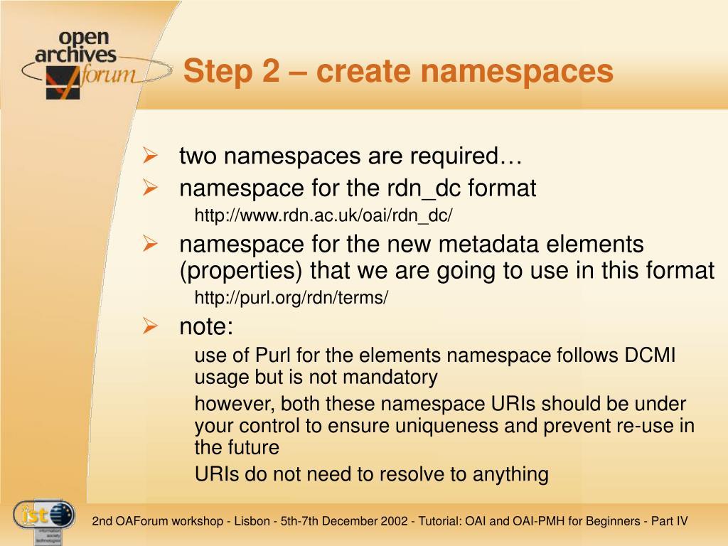 Step 2 – create namespaces