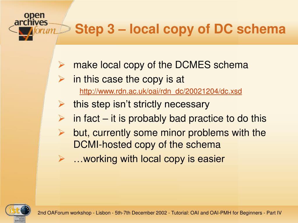 Step 3 – local copy of DC schema