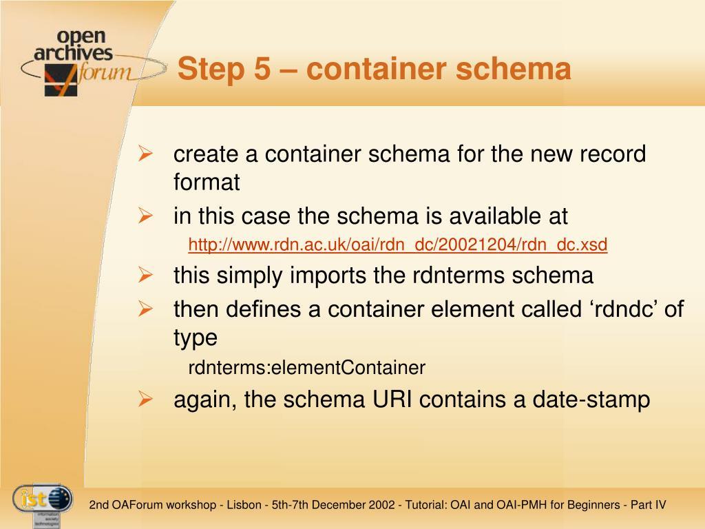 Step 5 – container schema