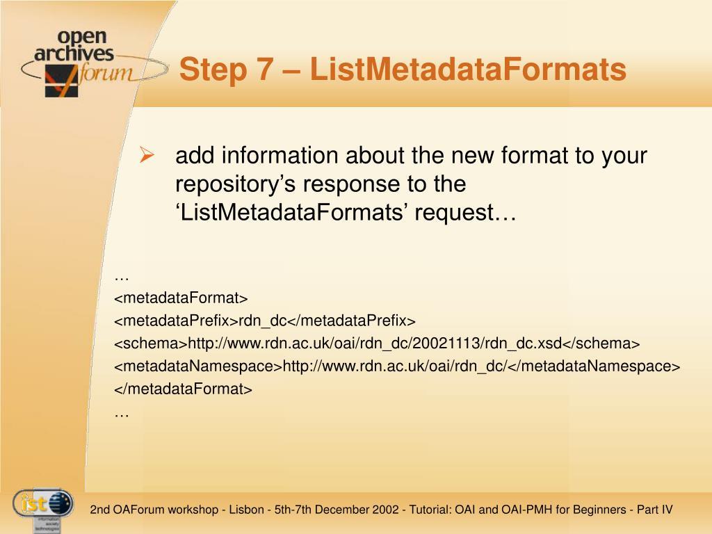 Step 7 – ListMetadataFormats