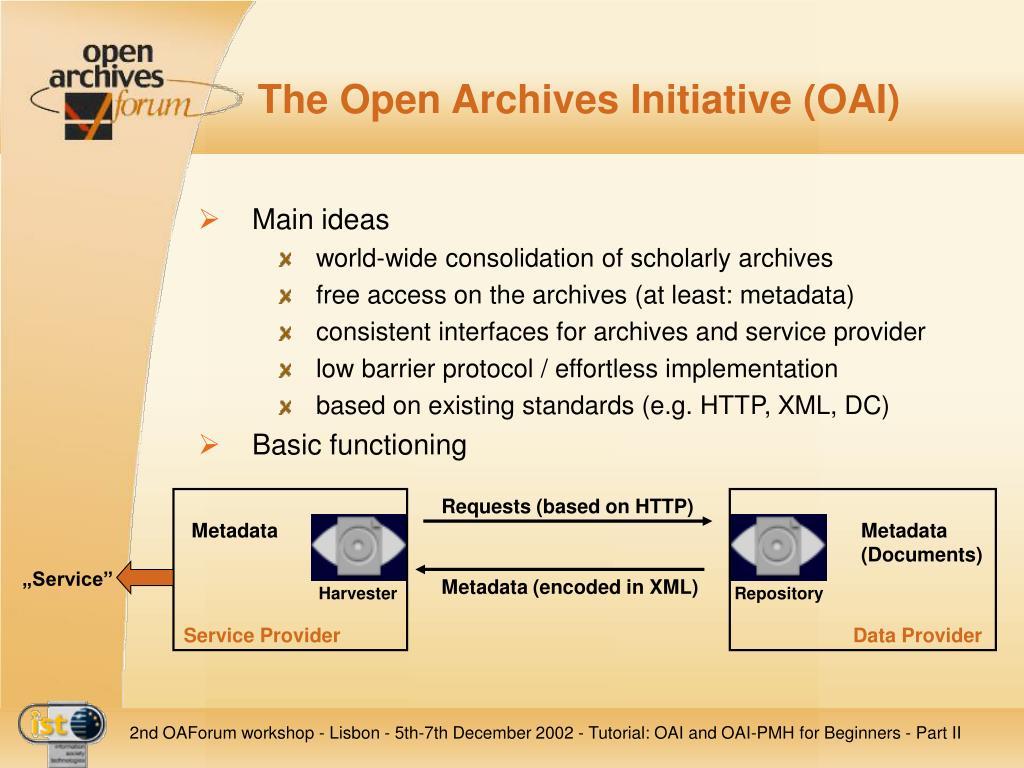 The Open Archives Initiative (OAI)