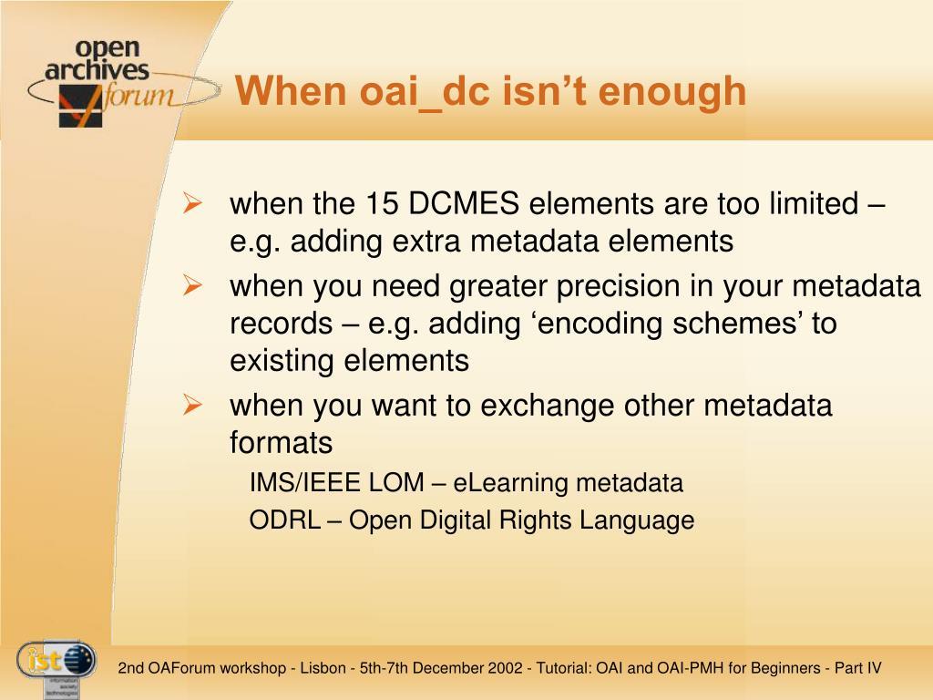 When oai_dc isn't enough