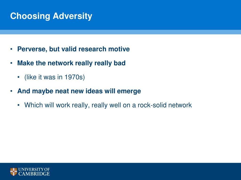 Choosing Adversity
