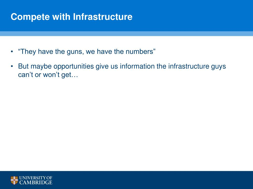 Compete with Infrastructure
