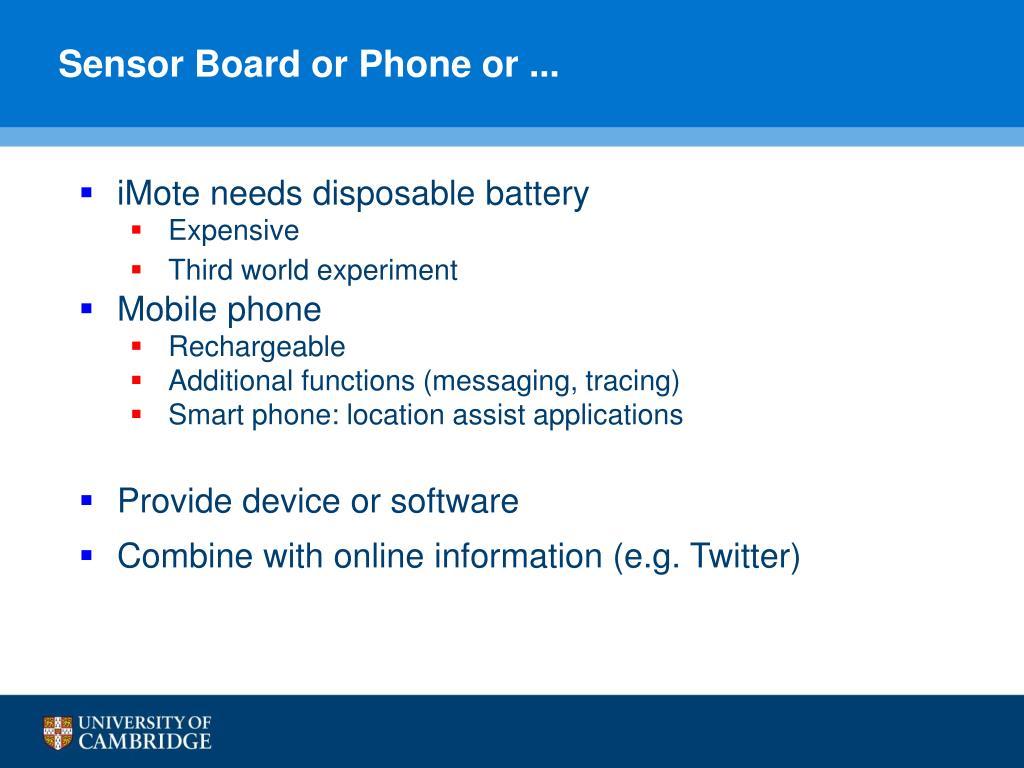 Sensor Board or Phone or ...