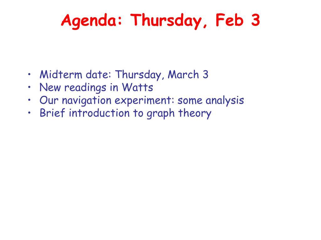 Agenda: Thursday, Feb 3
