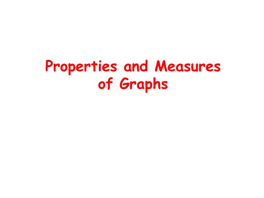 Properties and Measures