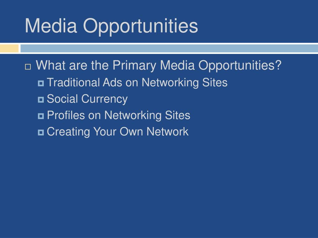 Media Opportunities
