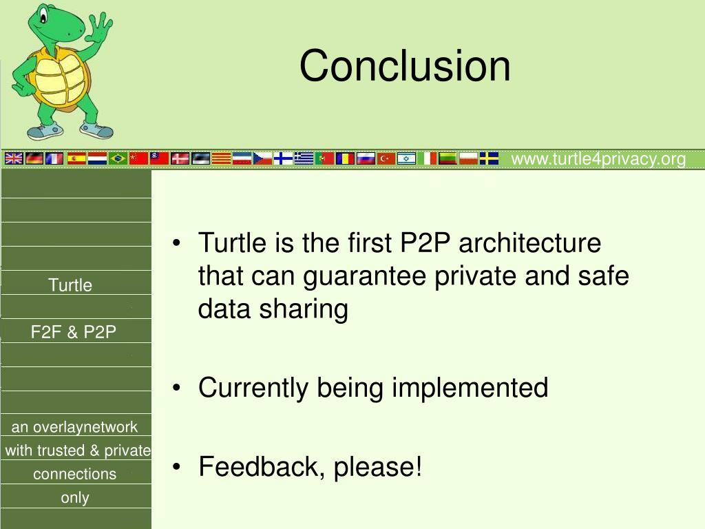 Turtle is the first P2P architecture