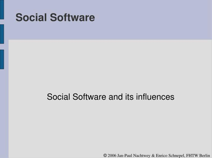 Social software and its influences