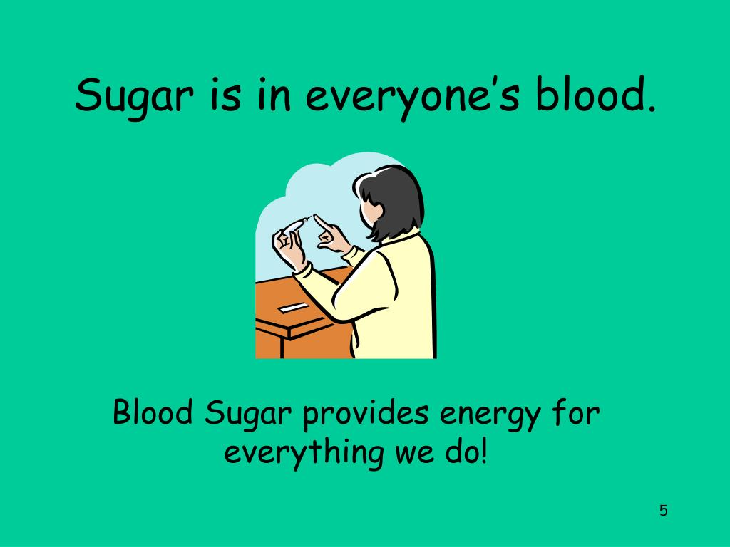 Sugar is in everyone's blood.