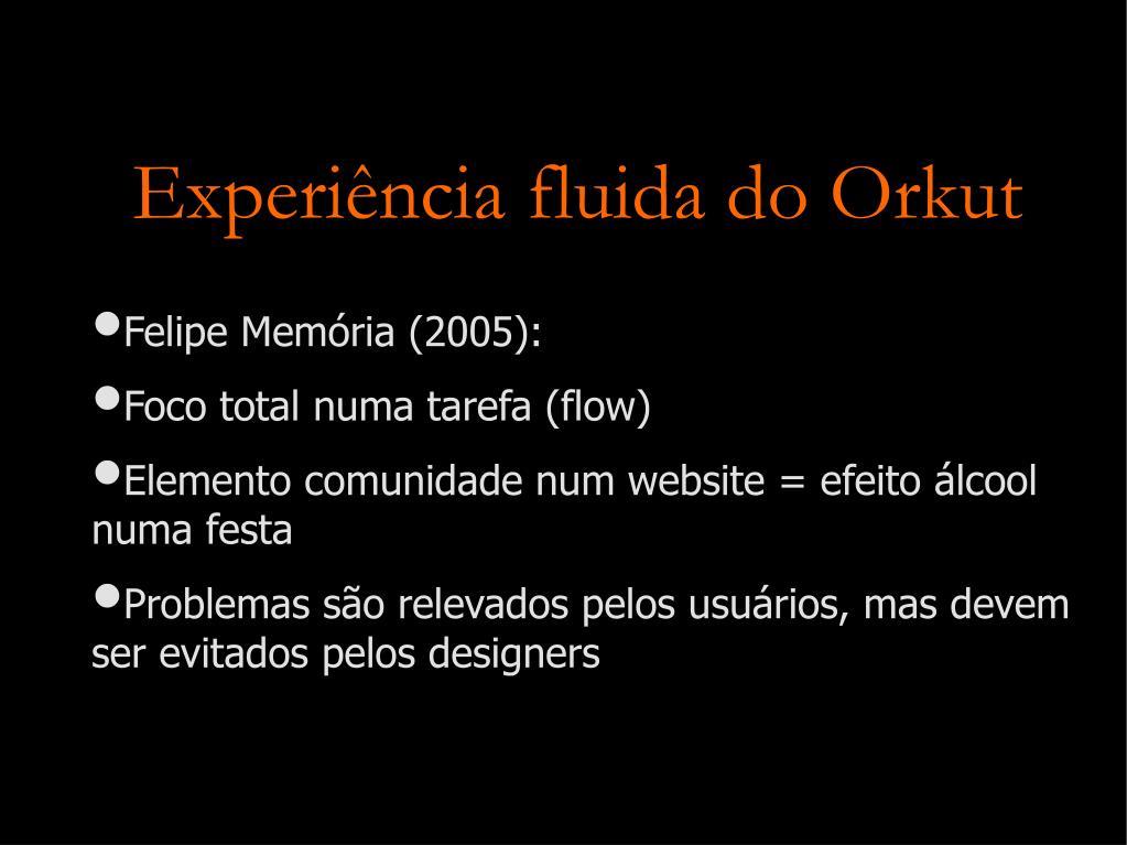 Experiência fluida do Orkut