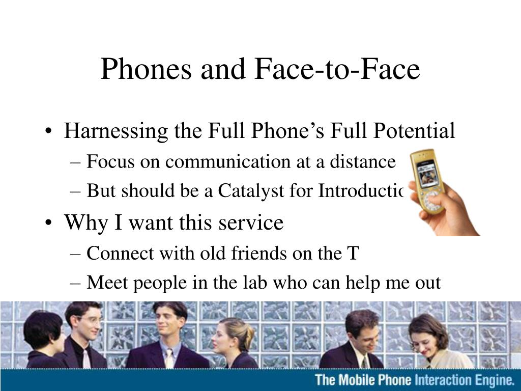 Phones and Face-to-Face