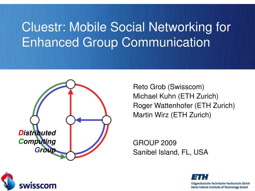 Cluestr: Mobile Social Networking for Enhanced Group Communication