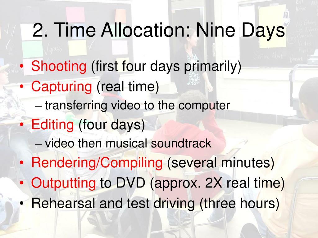2. Time Allocation: Nine Days