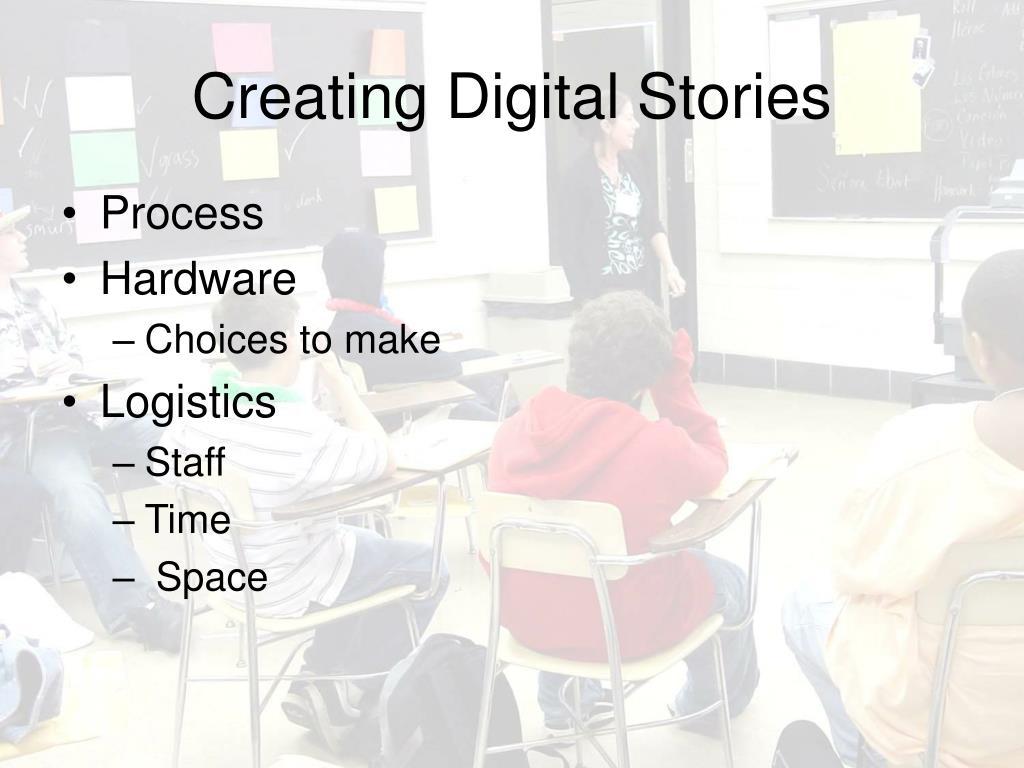Creating Digital Stories
