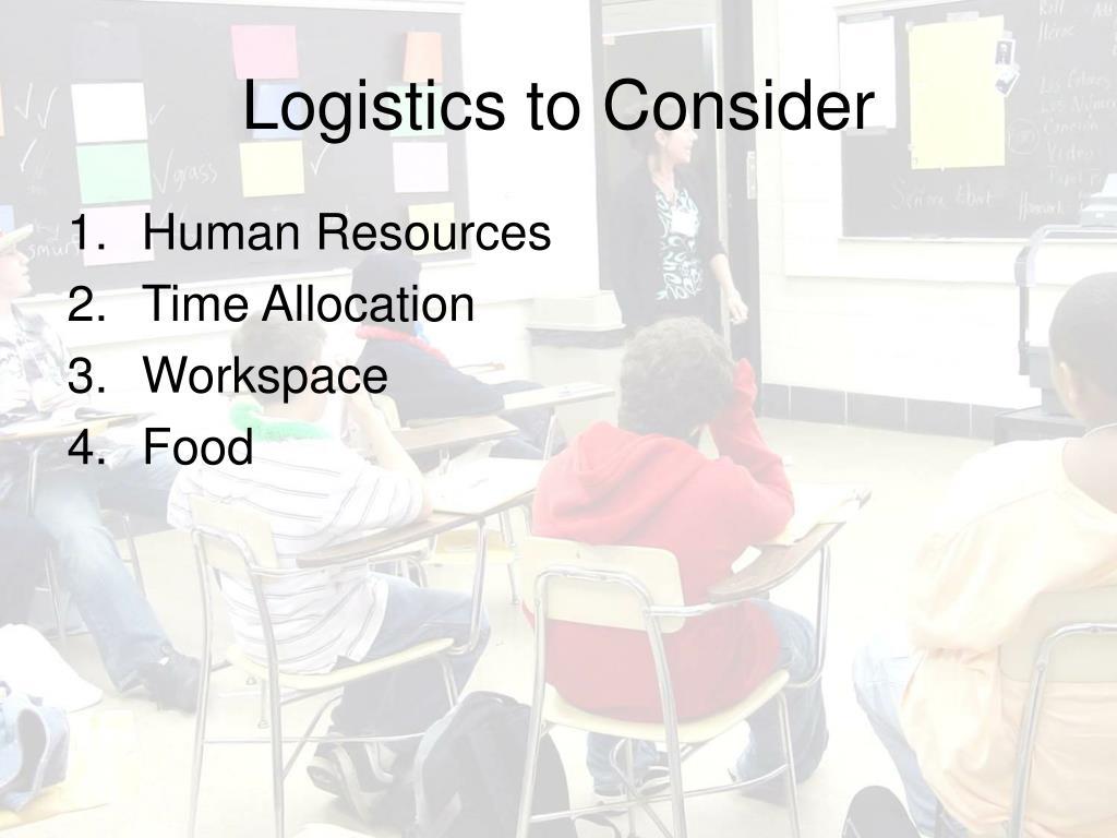 Logistics to Consider