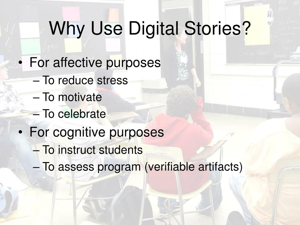 Why Use Digital Stories?