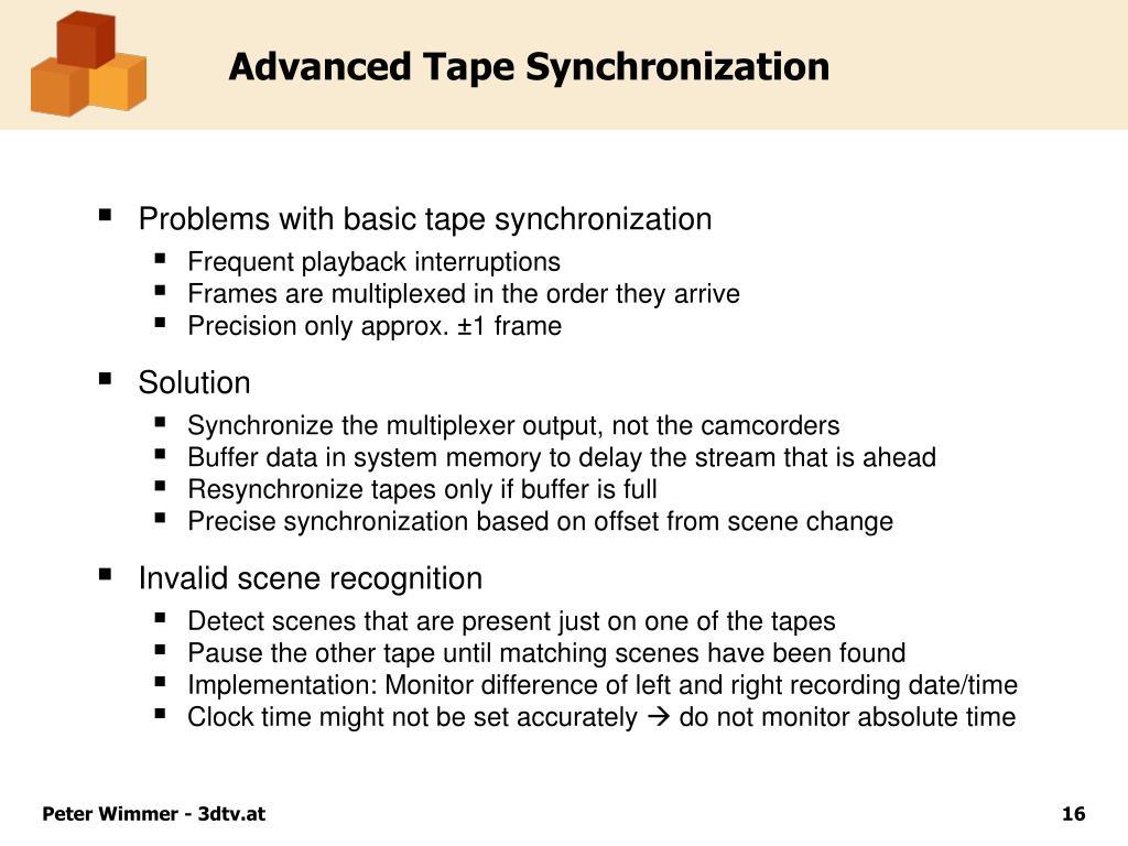 Advanced Tape Synchronization